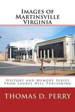 Images of Martinsville Virginia - Thomas D Perry