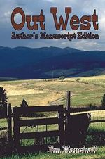 Out West : Author's Manuscript Edition - Jim Marshall