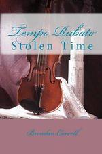 Tempo Rubato : Stolen Time - Brendan Carroll