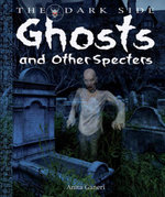 Ghosts and Other Specters - Anita Ganeri