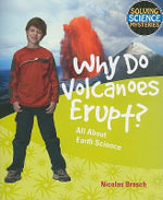 Why Do Volcanoes Erupt? : All about Earth Science - Nicolas Brasch
