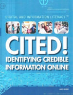 Cited! Identifying Credible Information Online : Digital and Information Literacy Series - Larry Gerber