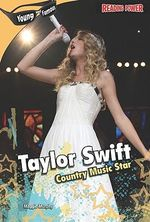 Taylor Swift : Country Music Star - Maggie Murphy