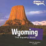 Wyoming : The Equality State - Marcia Amidon Lusted