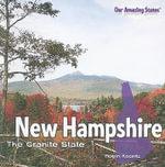 New Hampshire : The Granite State - Robin Michal Koontz
