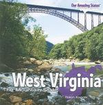 West Virginia : The Mountain State - Robin Michal Koontz