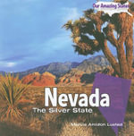Nevada : The Silver State - Marcia Amidon Lusted