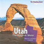 Utah : The Beehive State - Marcia Amidon Lusted