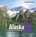 Alaska : The Last Frontier - Marcia Amidon Lusted