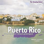 Puerto Rico : The Isle of Enchantment - Marcia Amidon Lusted