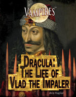 Dracula : The Life of Vlad the Impaler - Arie Kaplan