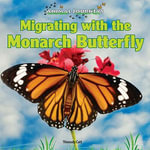 Migrating with the Monarch Butterfly - Thessaly Catt