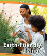 Earth-Friendly Living - Miriam Coleman