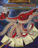 Drawing the Kraken and Other Sea Monsters - Steve Beaumont