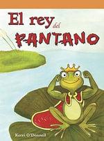 El Rey del Pantano (King of the Swamp) - Kerri O'Donnell