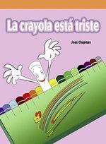 La crayola esta triste (The Lonely Crayon) - Joan Chapman