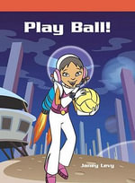 Play Ball! - Janey Levy