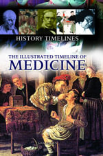 The Illustrated Timeline of Medicine - Gill Davies
