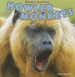 Howler Monkeys : Monkey Business - Gillian Gosman