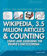 Wikipedia, 3.5 Million Articles & Counting : Using and Assessing the People's Encyclopedia - Heather Hasan