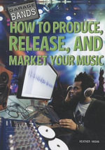 How to Produce, Release, and Market Your Music : Past and Present - Heather Hasan