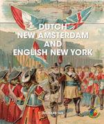 Dutch New Amsterdam and English New York - Richard Tan