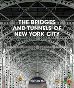 The Bridges and Tunnels of New York City - Richard Tan