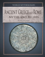 Ancient Greece and Rome : Myths and Beliefs - Tony Allan