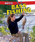 Bass Fishing : Reel It in (Hardcover) - Tina P Schwartz