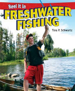 Freshwater Fishing : Reel It in (Paperback) - Tina P Schwartz