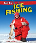 Ice Fishing : Reel It in (Paperback) - Tina P Schwartz