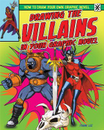 Drawing the Villains in Your Graphic Novel : How to Draw Your Own Graphic Novel (Powerkids) - Frank Lee