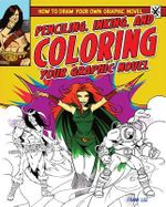 Penciling, Inking, and Coloring Your Graphic Novel - Frank Lee