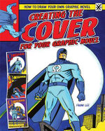 Creating the Cover for Your Graphic Novel : How to Draw Your Own Graphic Novel (Powerkids) - Frank Lee