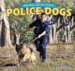 Police Dogs - Rosie Albright