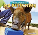 Pig Detectives - Rosie Albright