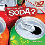 What's in Your Soda? - Jaclyn Sullivan
