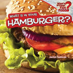 What's in Your Hamburger? - Jaclyn Sullivan