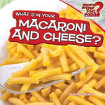What's in Your Macaroni and Cheese? - Jaclyn Sullivan