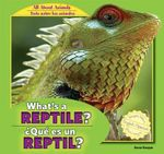 What's a Reptile? / Que Es Un Reptil? : All about Animals / Todo Sobre Los Animales - Anna Kaspar