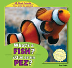 What's a Fish? / Que Es Un Pez? : All about Animals / Todo Sobre Los Animales - Anna Kaspar