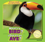 What's a Bird? / Que Es Un Ave? : All about Animals / Todo Sobre Los Animales - Anna Kaspar