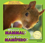 What's a Mammal? / Que Es Un Mamifero? : All about Animals / Todo Sobre Los Animales - Anna Kaspar