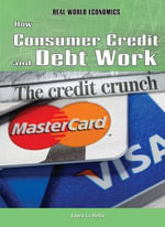 How Consumer Credit and Debt Work : Real World Economics - Laura La Bella
