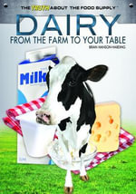 Dairy : From the Farm to Your Table - Brian Hanson-Harding