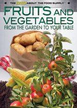 Fruits and Vegetables : From the Garden to Your Table - Ann Byers
