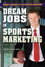 Dream Jobs in Sports Marketing - Heather Moore Niver