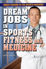 Dream Jobs in Sports Fitness and Medicine - Laura La Bella