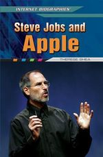 Steve Jobs and Apple : Internet Biographies (Rosen) - Therese M Shea