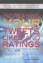 Increasing Your Tweets, Likes, and Ratings : Marketing Your Digital Business - Suzanne Weinick